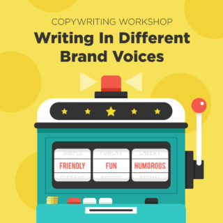 Copywriting Workshop: Writing In Different Brand Voices
